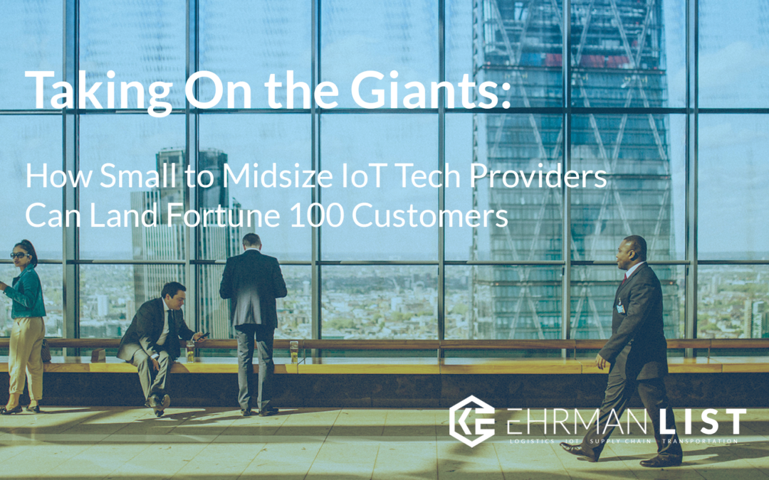 Taking On the Giants: How Small to Midsize IoT Tech Providers Can Land Fortune 100 Customers