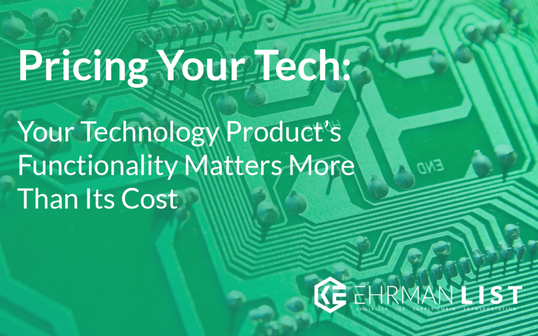 Pricing Your Tech: Your Technology Product's Functionality Is More Important Than Its Cost