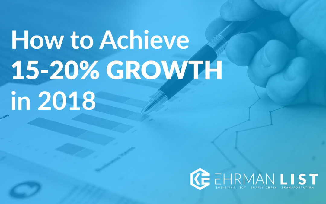How to Achieve 15-20% Growth for Your Company in 2018