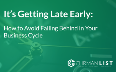 It's Getting Late Early:  How to Avoid Falling Behind in Your Business Cycle