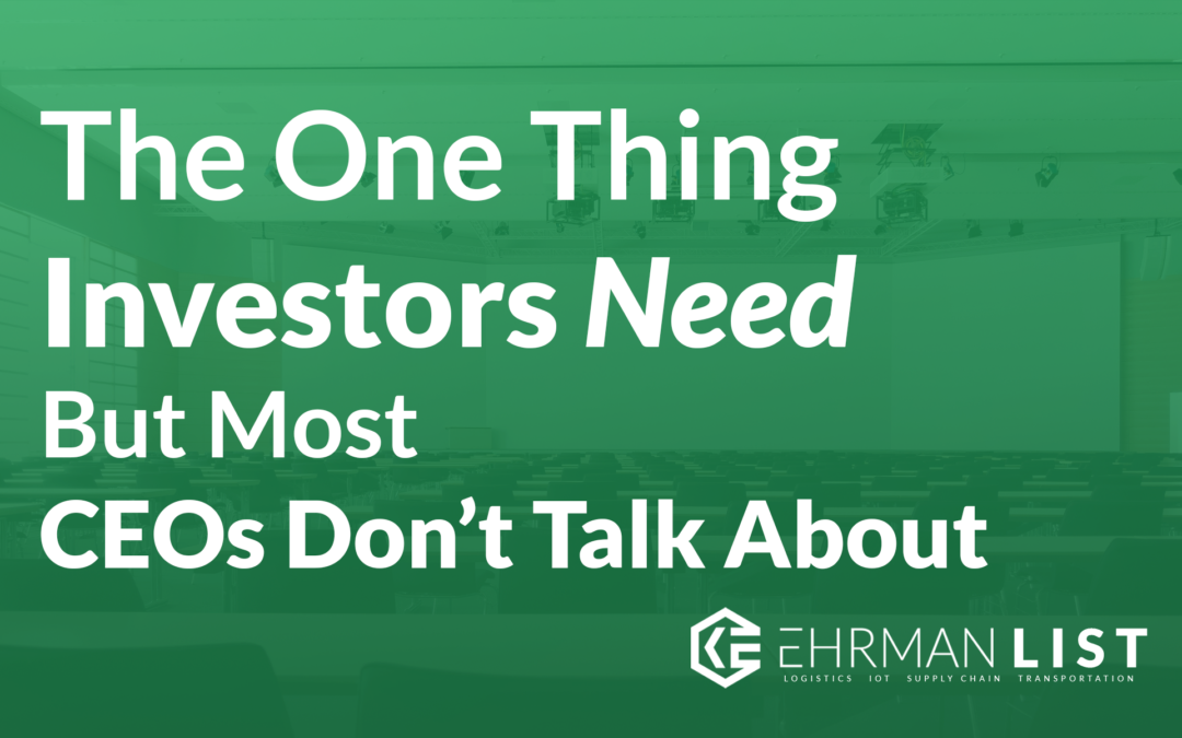 The One Thing Investors Need, But Most CEOs Don't Talk About